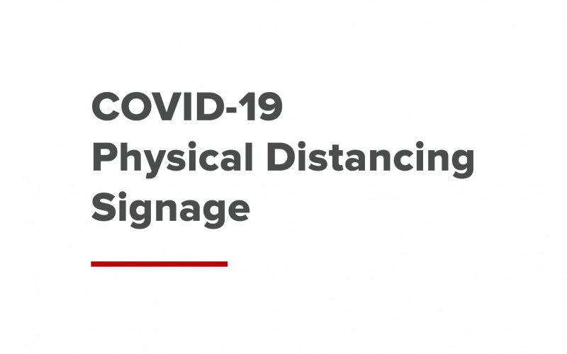 COVID-19 physical distancing signage can be ordered online through UniPrint.